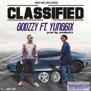 Godzzy - Classified (ft. Yung6ix) (Prod. by Joshbeatz)